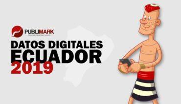 Datos importantes sobre el comportamiento Digital en Ecuador 2019